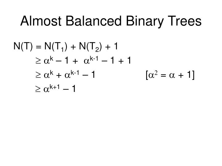 Almost Balanced Binary Trees