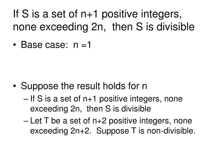 If S is a set of n+1 positive integers, none exceeding 2n,  then S is divisible