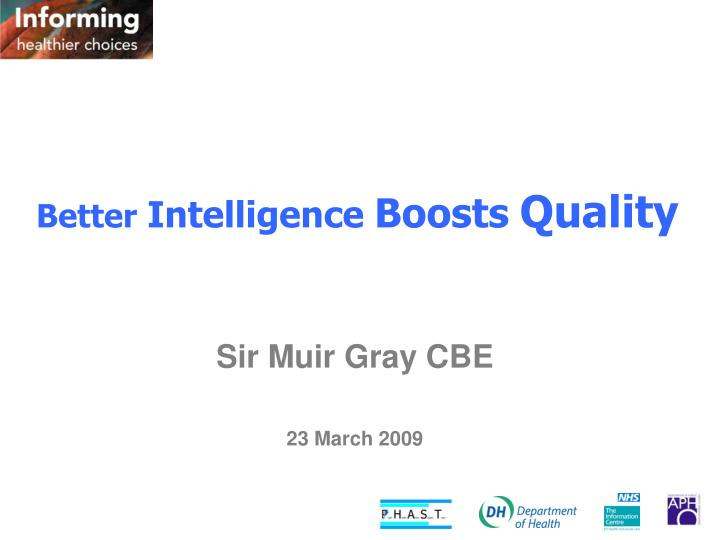 Better intelligence boosts quality
