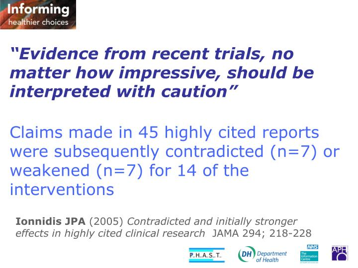 """Evidence from recent trials, no matter how impressive, should be interpreted with caution"""