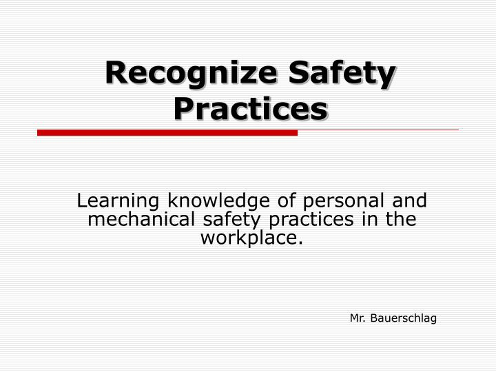 recognize safety practices n.
