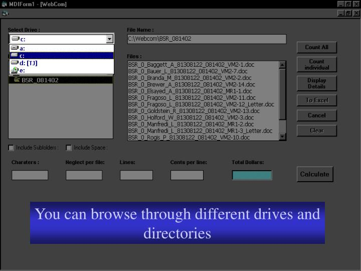 You can browse through different drives and directories