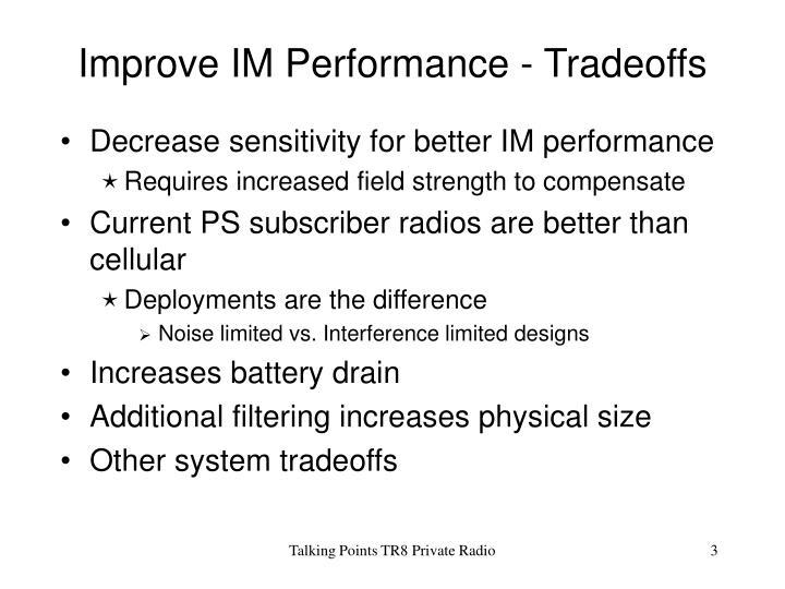 Improve im performance tradeoffs