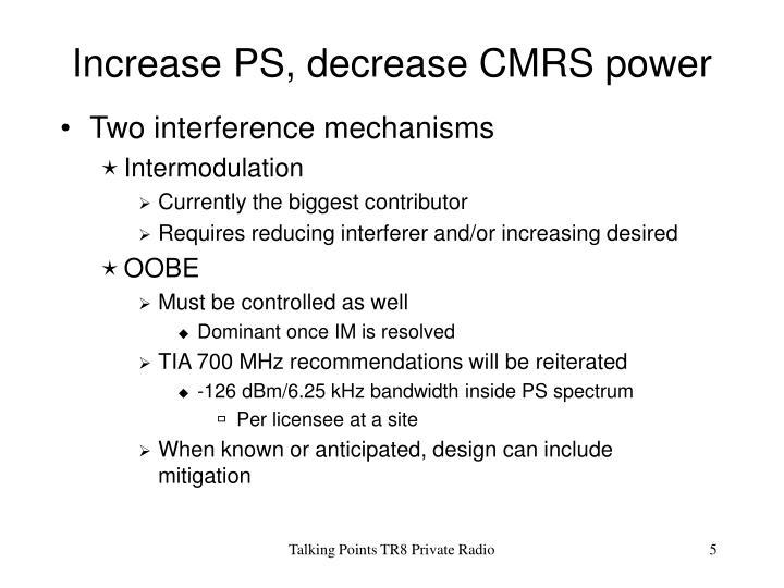 Increase PS, decrease CMRS power