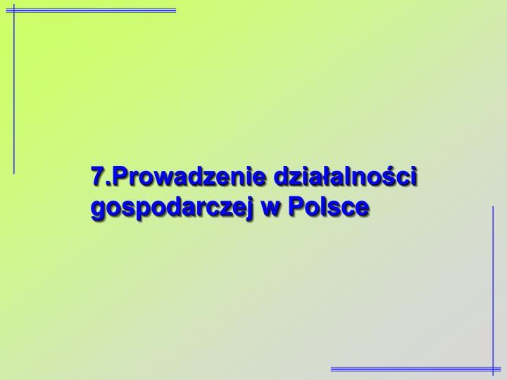 7.Prowadzenie działalności gospodarczej w Polsce