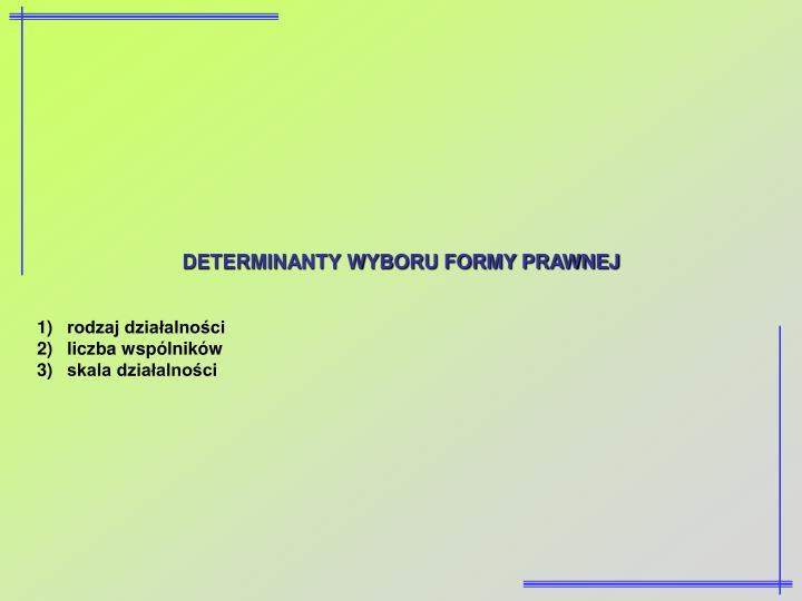 DETERMINANTY WYBORU FORMY PRAWNEJ