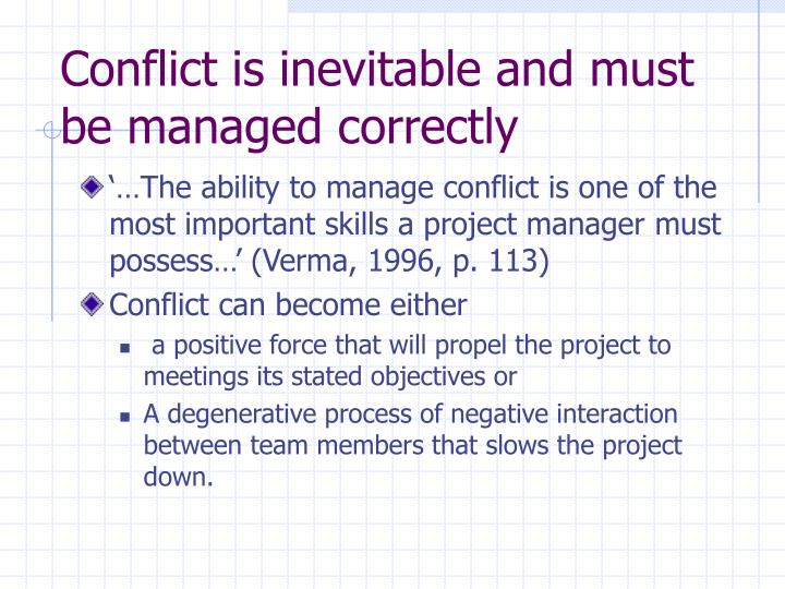 Conflict is inevitable and must be managed correctly