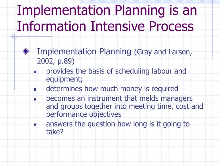 Implementation Planning is an Information Intensive Process
