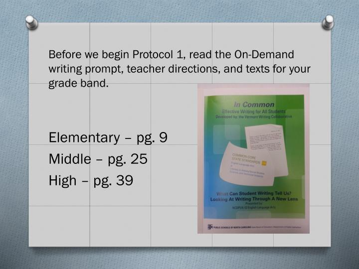 Before we begin Protocol 1, read the On-Demand writing prompt, teacher directions, and texts for your grade band.