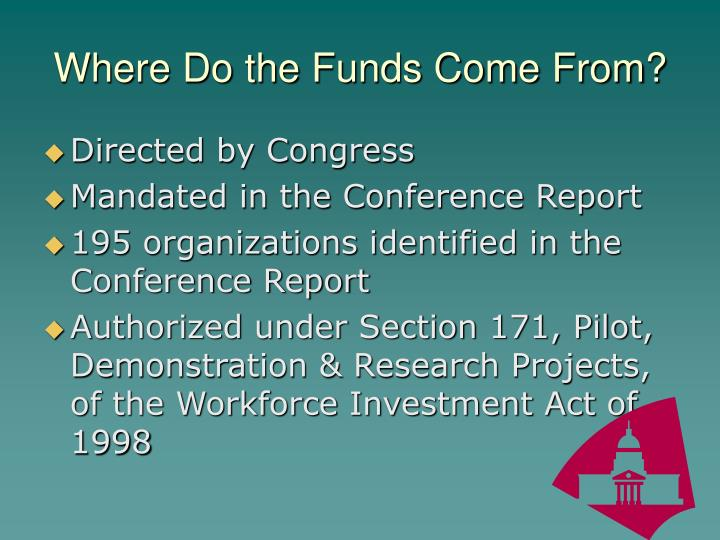 Where Do the Funds Come From?