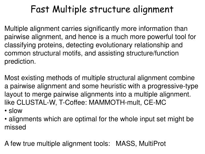 Fast Multiple structure alignment