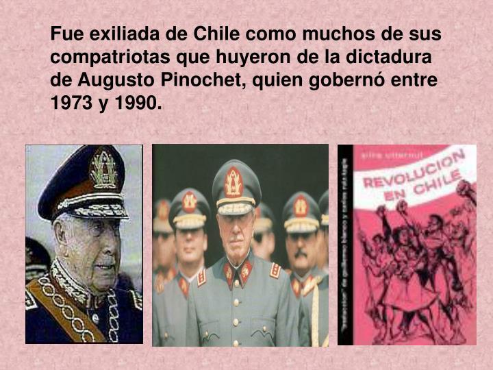 Fue exiliada de Chile como muchos de sus compatriotas que huyeron de la dictadura de Augusto Pinoche...