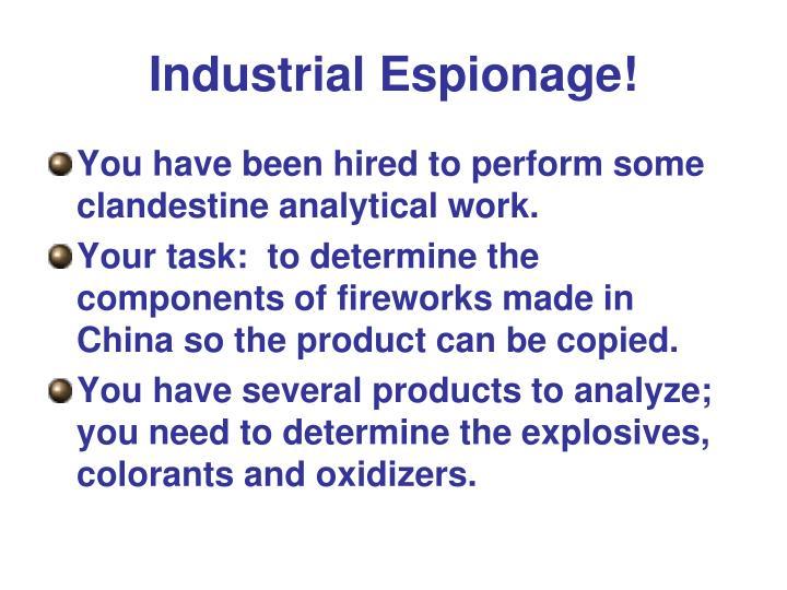 Industrial Espionage!