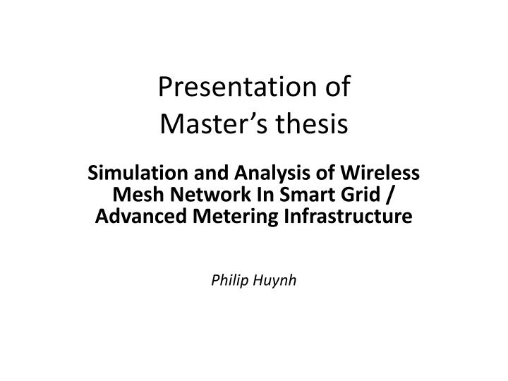 Presentation of master s thesis