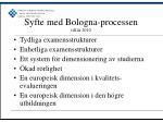 syfte med bologna processen till r 2010