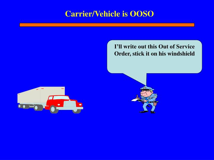 Carrier/Vehicle is OOSO