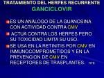 tratamiento del herpes recurrente ganciclovir