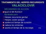 tratamiento del herpes recurrente valaciclovir