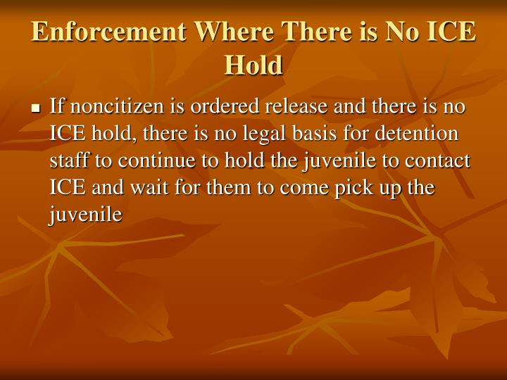 Enforcement Where There is No ICE Hold