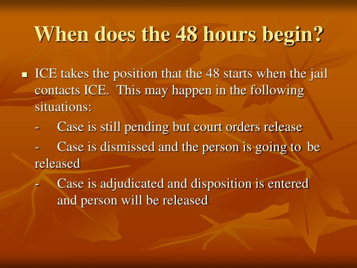 When does the 48 hours begin?