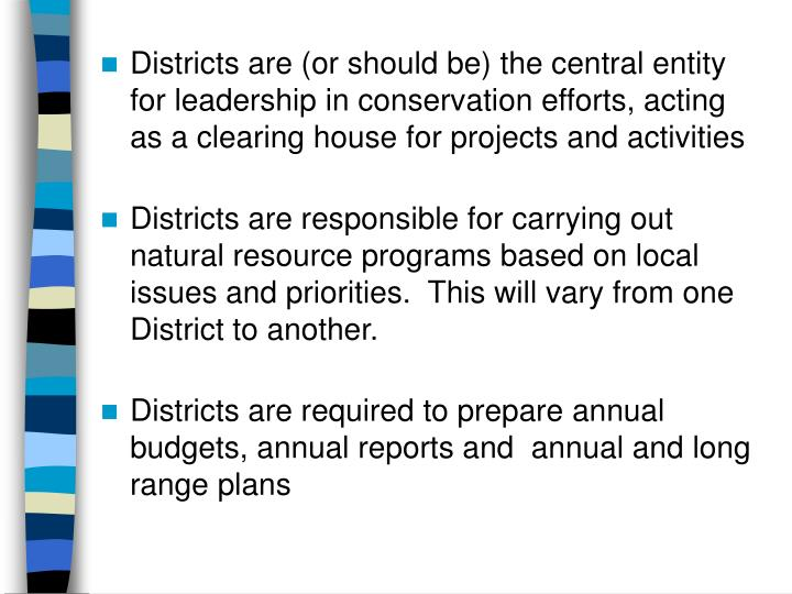 Districts are (or should be) the central entity for leadership in conservation efforts, acting as a clearing house for projects and activities