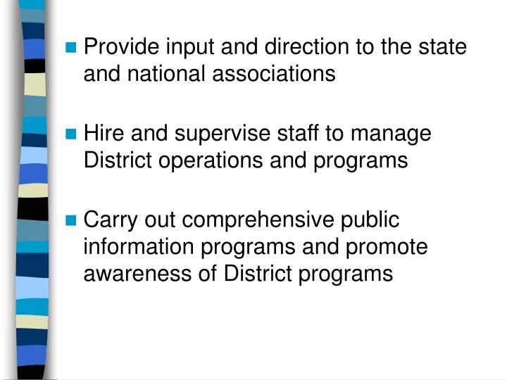 Provide input and direction to the state and national associations