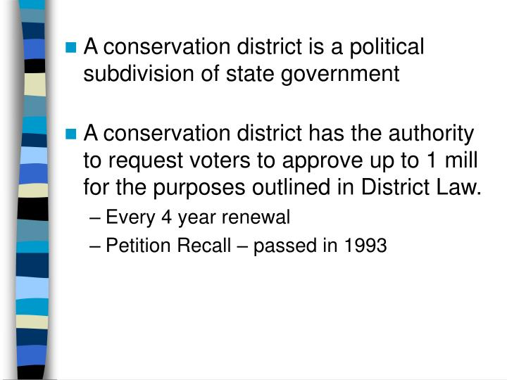 A conservation district is a political subdivision of state government