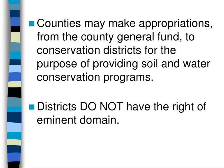 Counties may make appropriations, from the county general fund, to conservation districts for the purpose of providing soil and water conservation programs.