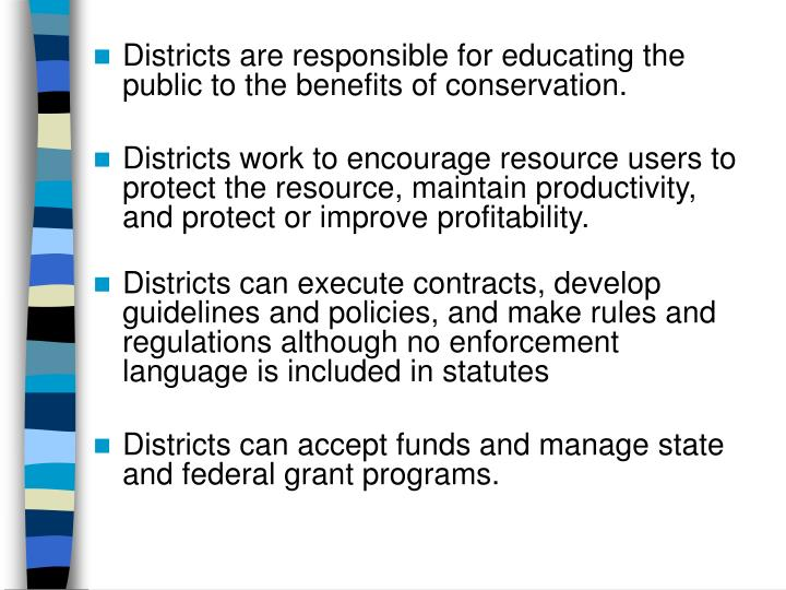 Districts are responsible for educating the public to the benefits of conservation.