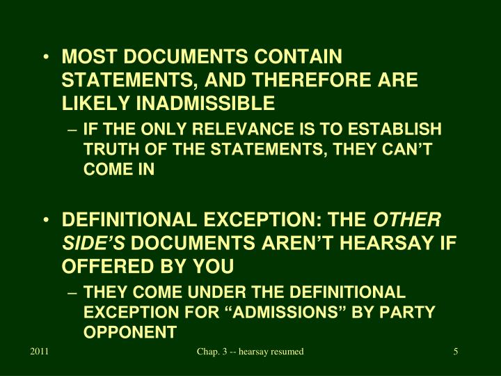 MOST DOCUMENTS CONTAIN STATEMENTS, AND THEREFORE ARE LIKELY INADMISSIBLE