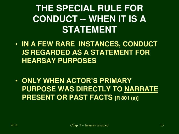 THE SPECIAL RULE FOR CONDUCT -- WHEN IT IS A STATEMENT