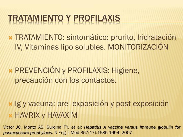 TRATAMIENTO: sintomático: prurito, hidratación IV, Vitaminas