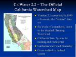 calwater 2 2 the official california watershed map