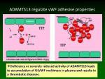 adamts13 regulate vwf adhesive properties