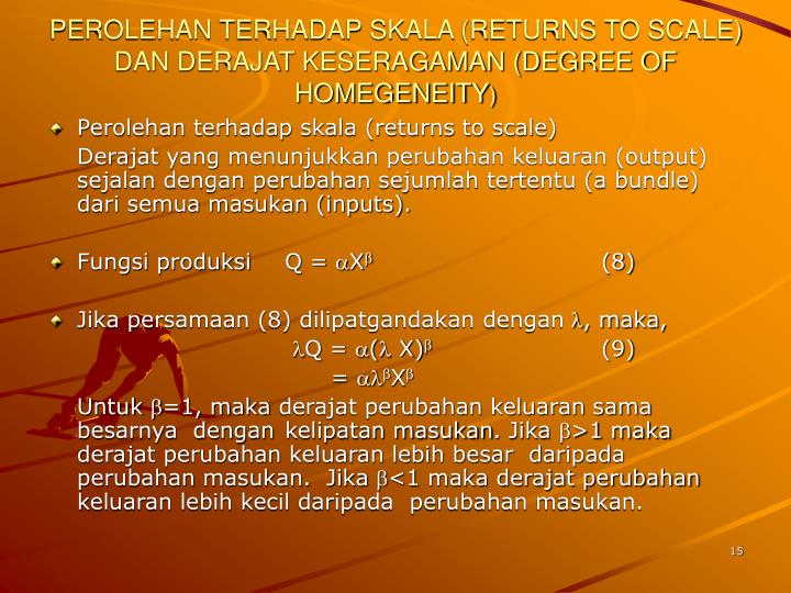 PEROLEHAN TERHADAP SKALA (RETURNS TO SCALE) DAN DERAJAT KESERAGAMAN (DEGREE OF HOMEGENEITY