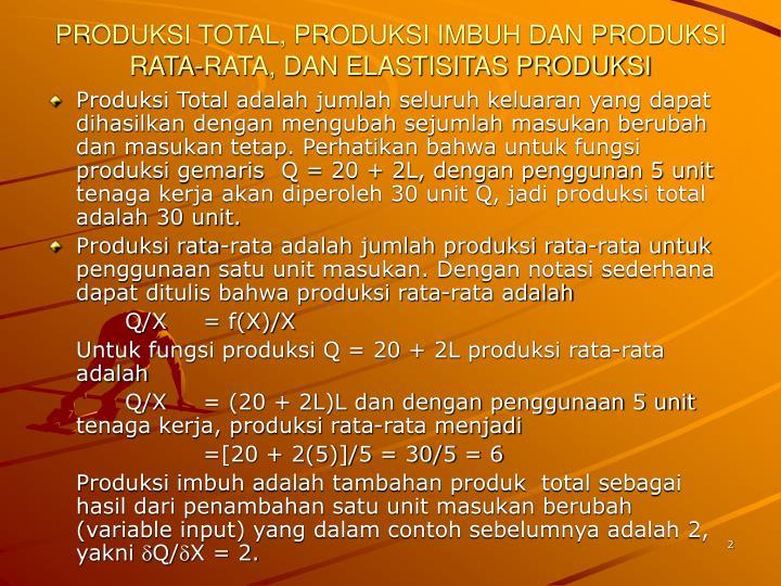 Produksi total produksi imbuh dan produksi rata rata dan elastisitas produksi