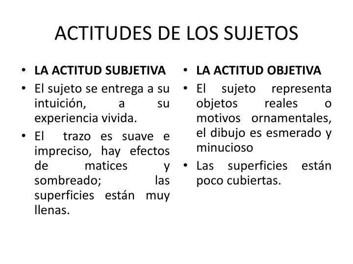 ACTITUDES DE LOS SUJETOS