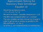 approximately solving the stationary state schr dinger equation 2