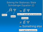 solving the stationary state schr dinger equation 2