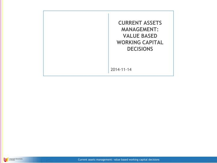 Current assets management value based working capital decisions