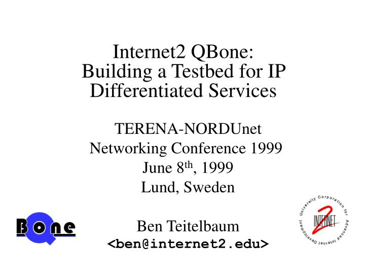 Internet2 qbone building a testbed for ip differentiated services