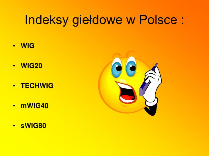 Indeksy giełdowe w Polsce :