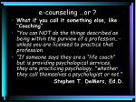 e counseling or