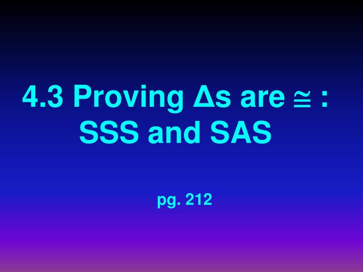 4 3 proving s are sss and sas