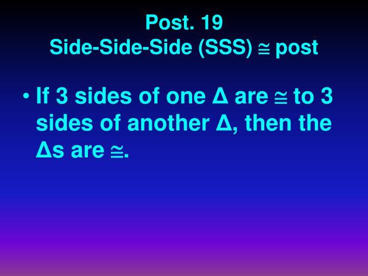 Post 19 side side side sss post