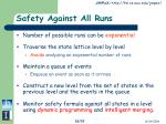 safety against all runs
