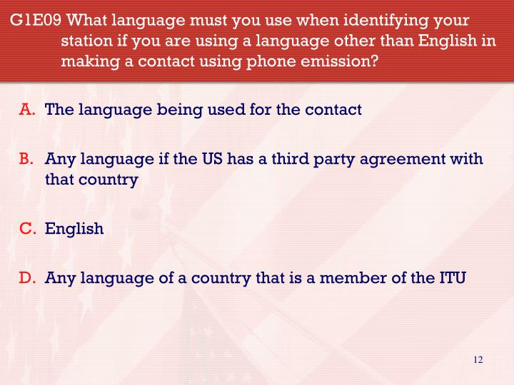 G1E09 What language must you use when identifying your station if you are using a language other than English in making a contact using phone emission?
