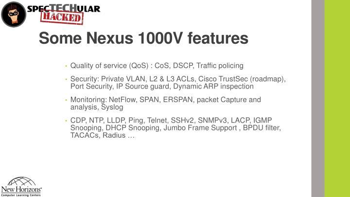Some Nexus 1000V features