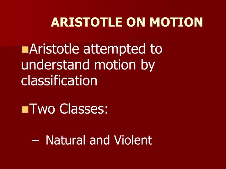 ARISTOTLE ON MOTION
