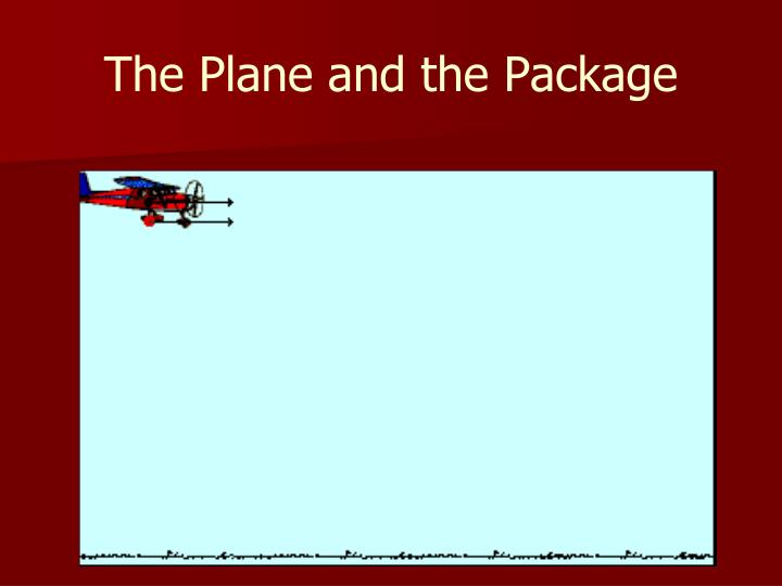 The Plane and the Package